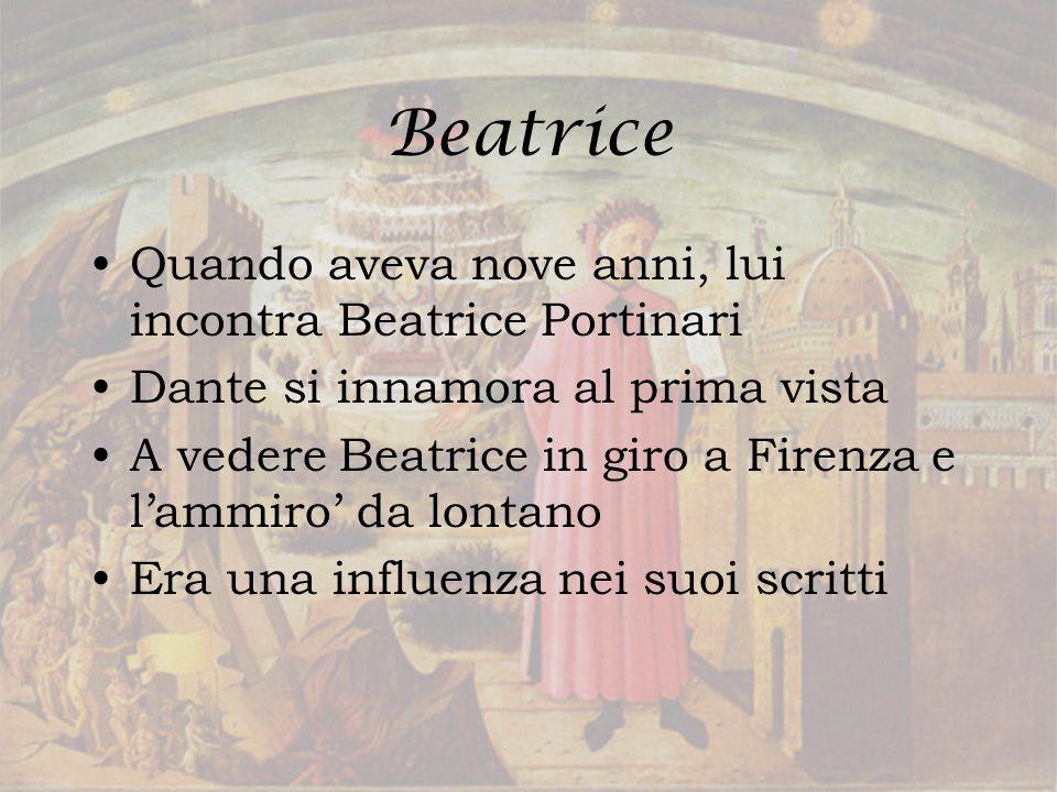 Beatrice Quando aveva nove anni, lui incontra Beatrice Portinari