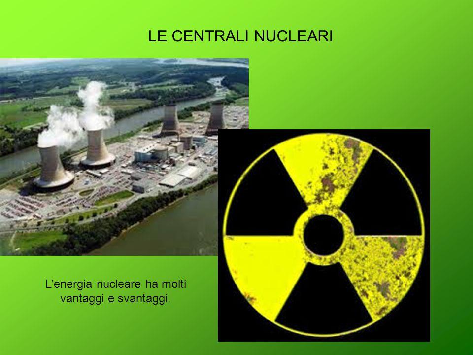 L'energia nucleare ha molti vantaggi e svantaggi.