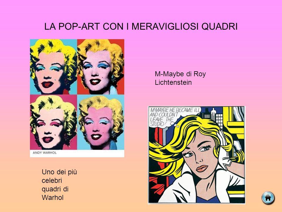 LA POP-ART CON I MERAVIGLIOSI QUADRI