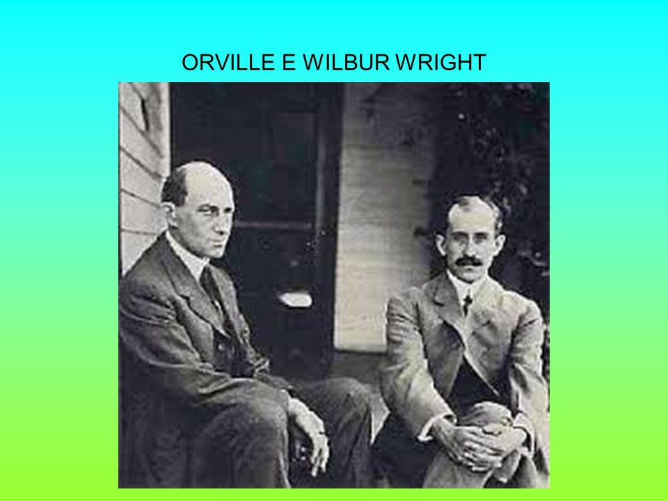 ORVILLE E WILBUR WRIGHT