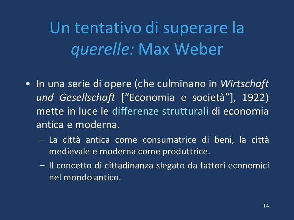 Un tentativo di superare la querelle: Max Weber