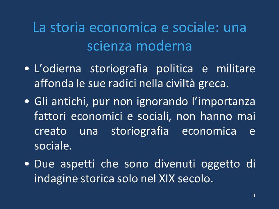 La storia economica e sociale: una scienza moderna