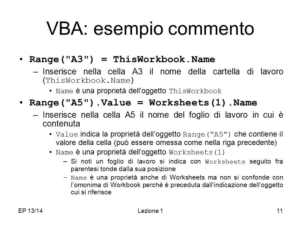 VBA: esempio commento Range( A3 ) = ThisWorkbook.Name