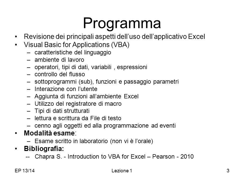 Programma Revisione dei principali aspetti dell'uso dell'applicativo Excel. Visual Basic for Applications (VBA)
