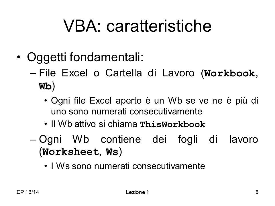 VBA: caratteristiche Oggetti fondamentali: