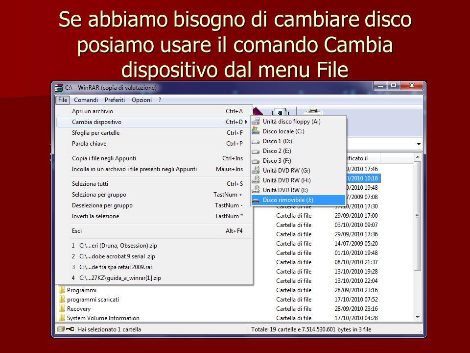 Se abbiamo bisogno di cambiare disco posiamo usare il comando Cambia dispositivo dal menu File