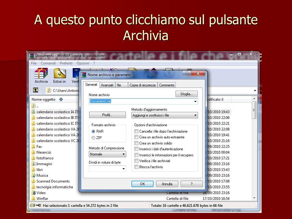 A questo punto clicchiamo sul pulsante Archivia
