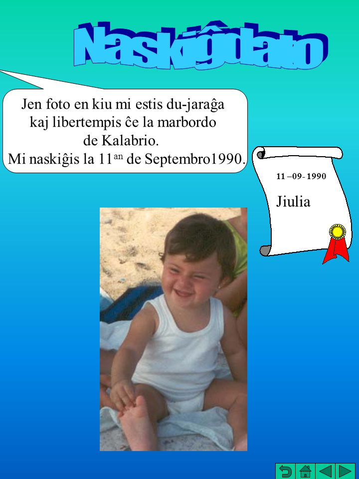 Naskiĝdato ; Jiulia Jen foto en kiu mi estis du-jaraĝa