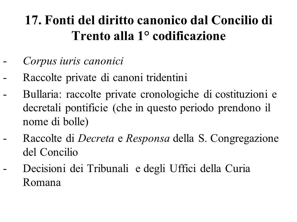 17. Fonti del diritto canonico dal Concilio di Trento alla 1° codificazione