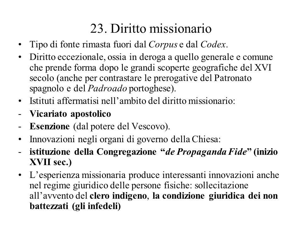 23. Diritto missionario Tipo di fonte rimasta fuori dal Corpus e dal Codex.