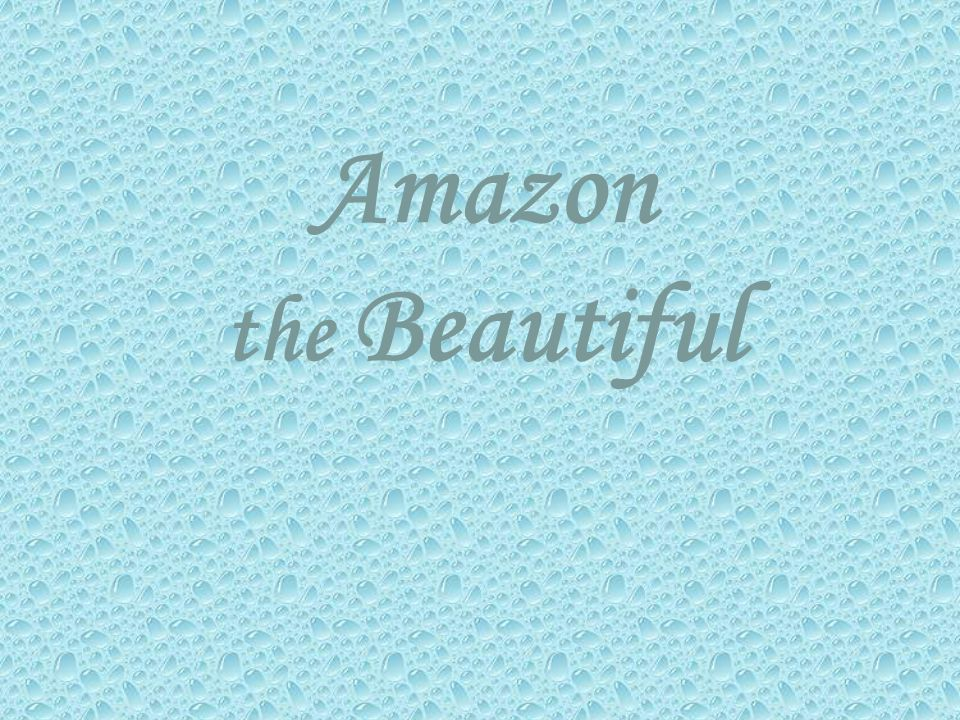 Amazon the Beautiful