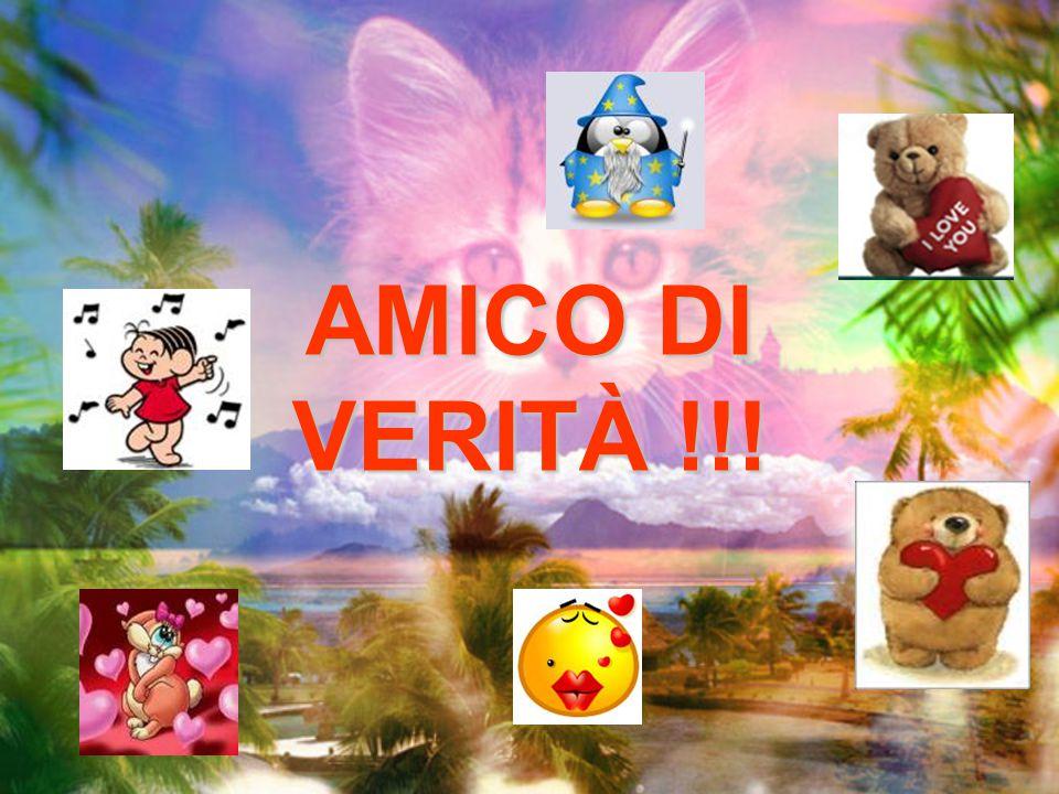 AMICO DI VERITÀ !!!