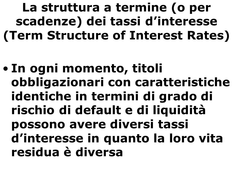 La struttura a termine (o per scadenze) dei tassi d'interesse (Term Structure of Interest Rates)