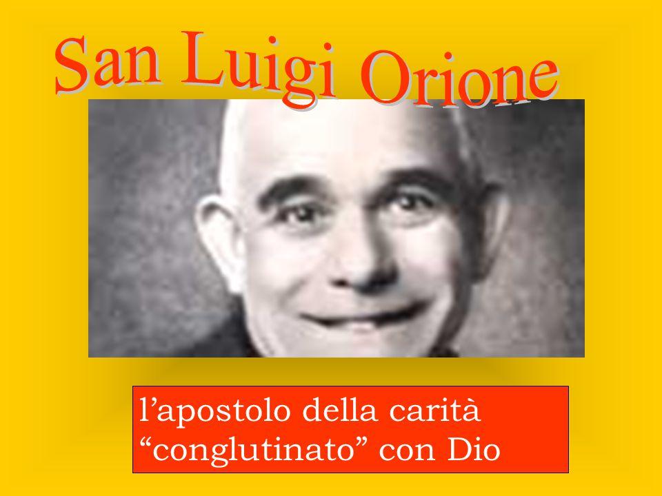 San Luigi Orione l'apostolo della carità conglutinato con Dio