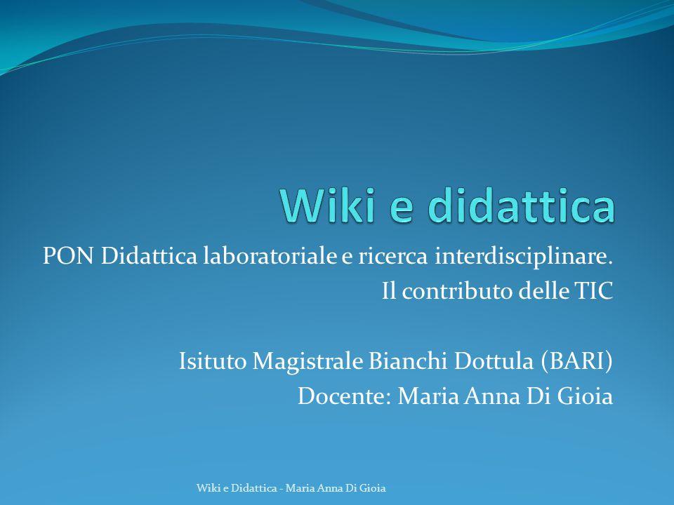 Wiki e didattica PON Didattica laboratoriale e ricerca interdisciplinare. Il contributo delle TIC.