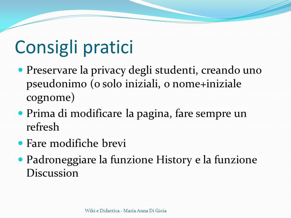 Consigli pratici Preservare la privacy degli studenti, creando uno pseudonimo (o solo iniziali, o nome+iniziale cognome)