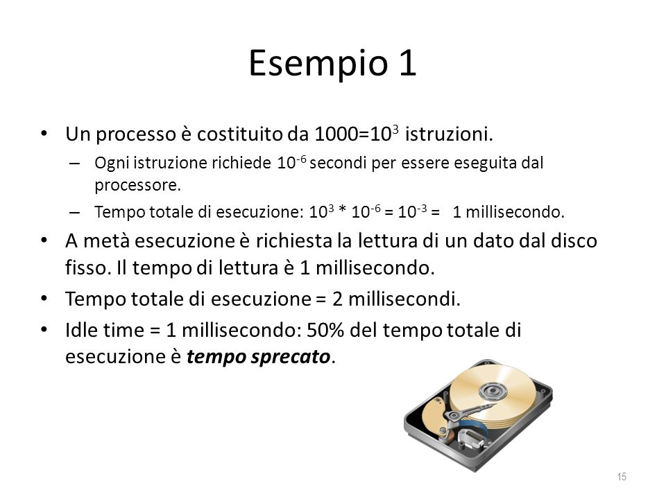 Esempio 1 Un processo è costituito da 1000=103 istruzioni.