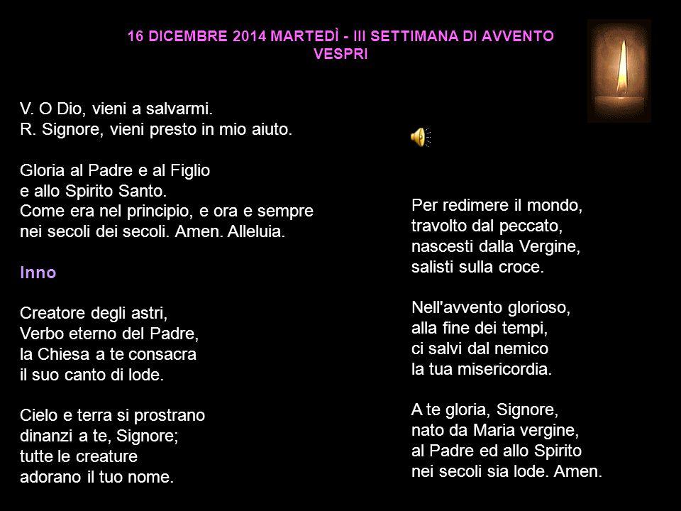 16 DICEMBRE 2014 MARTEDÌ - III SETTIMANA DI AVVENTO VESPRI