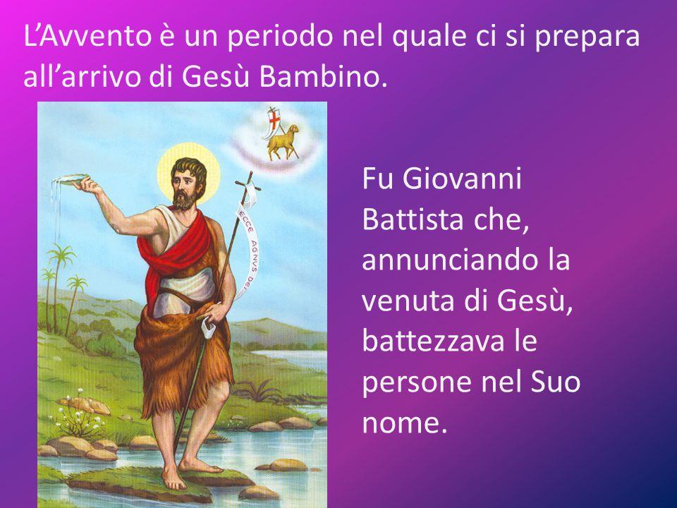 L'Avvento è un periodo nel quale ci si prepara all'arrivo di Gesù Bambino.