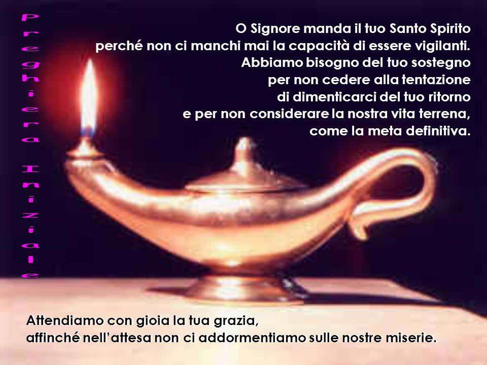 Preghiera Iniziale O Signore manda il tuo Santo Spirito