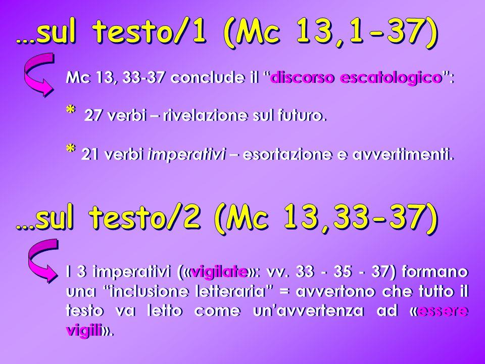 …sul testo/1 (Mc 13,1-37) …sul testo/2 (Mc 13,33-37)