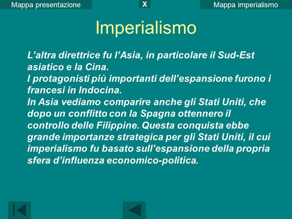 Mappa presentazione X. Mappa imperialismo. Imperialismo. L'altra direttrice fu l'Asia, in particolare il Sud-Est asiatico e la Cina.