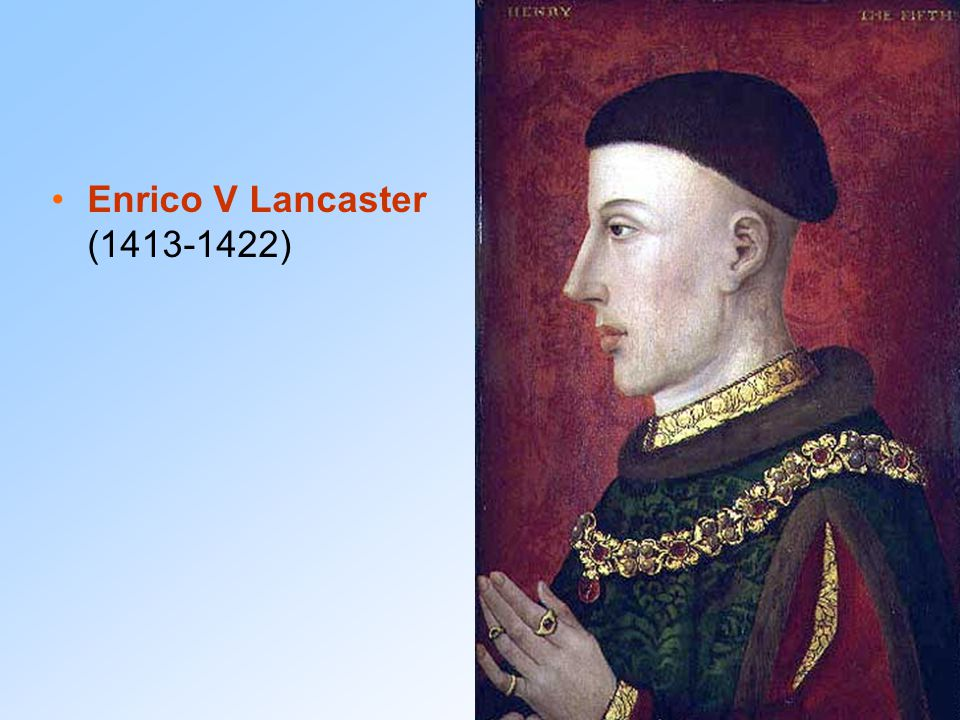 Enrico V Lancaster (1413-1422)