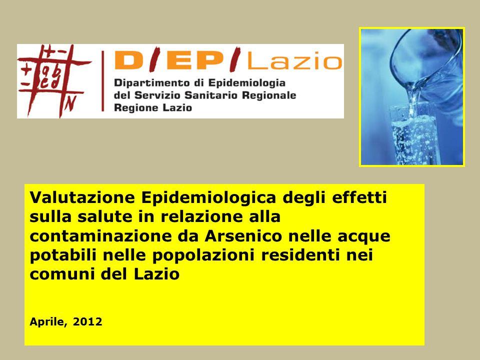 Valutazione Epidemiologica degli effetti sulla salute in relazione alla contaminazione da Arsenico nelle acque potabili nelle popolazioni residenti nei comuni del Lazio