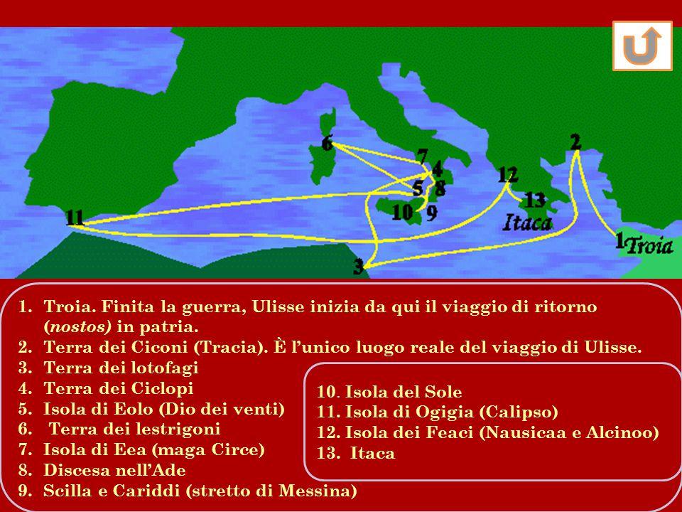 Troia. Finita la guerra, Ulisse inizia da qui il viaggio di ritorno (nostos) in patria.
