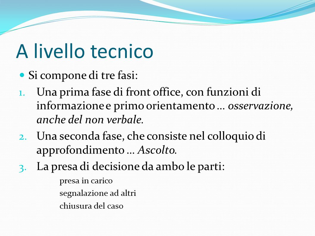 A livello tecnico Si compone di tre fasi: