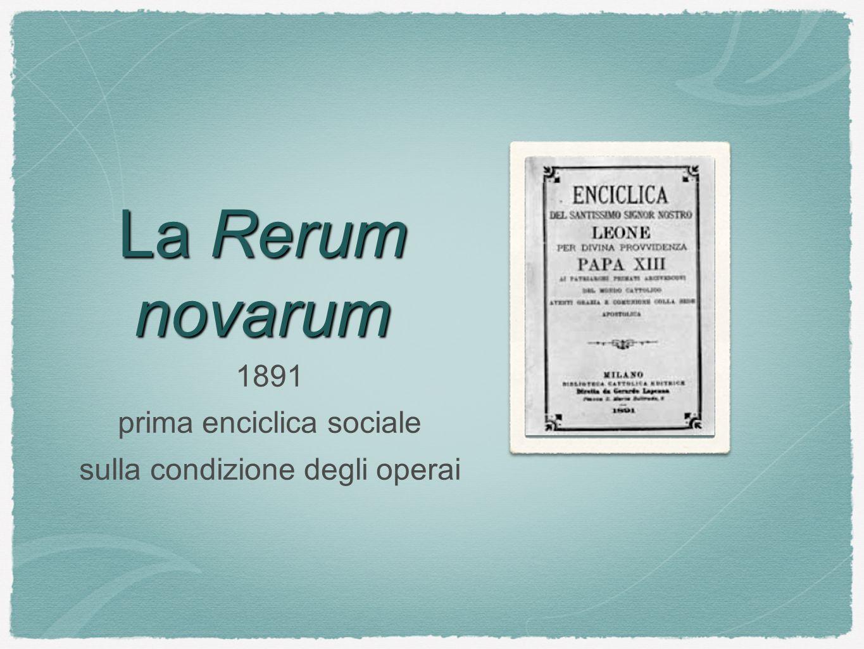 La Rerum novarum 1891 prima enciclica sociale