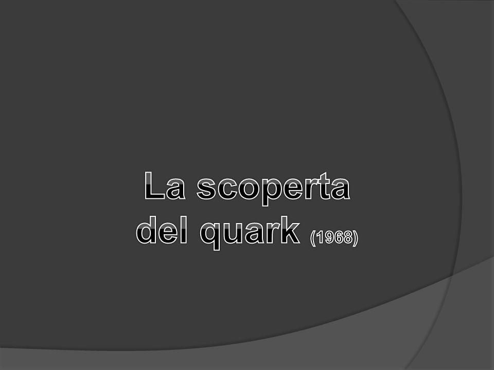 La scoperta del quark (1968)