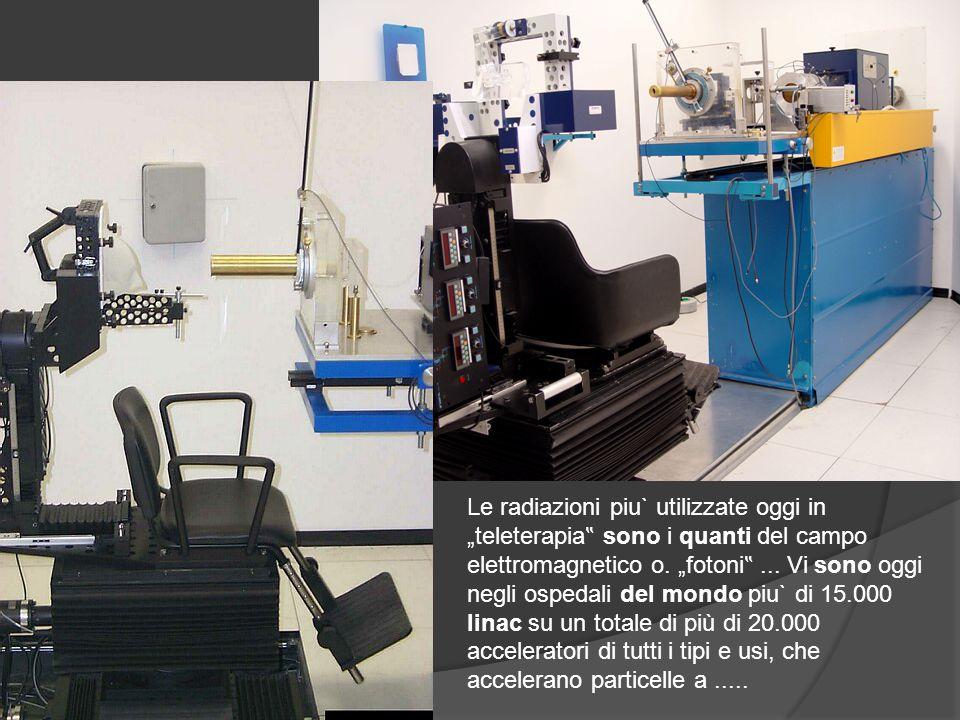 """Le radiazioni piu` utilizzate oggi in """"teleterapia"""" sono i quanti del campo elettromagnetico o."""