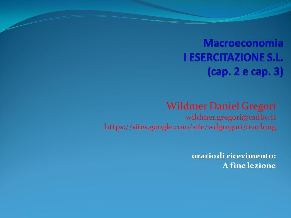 Macroeconomia I ESERCITAZIONE S.L. (cap. 2 e cap. 3)