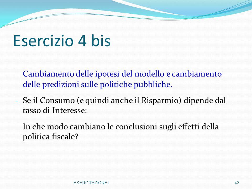 Esercizio 4 bis Cambiamento delle ipotesi del modello e cambiamento delle predizioni sulle politiche pubbliche.