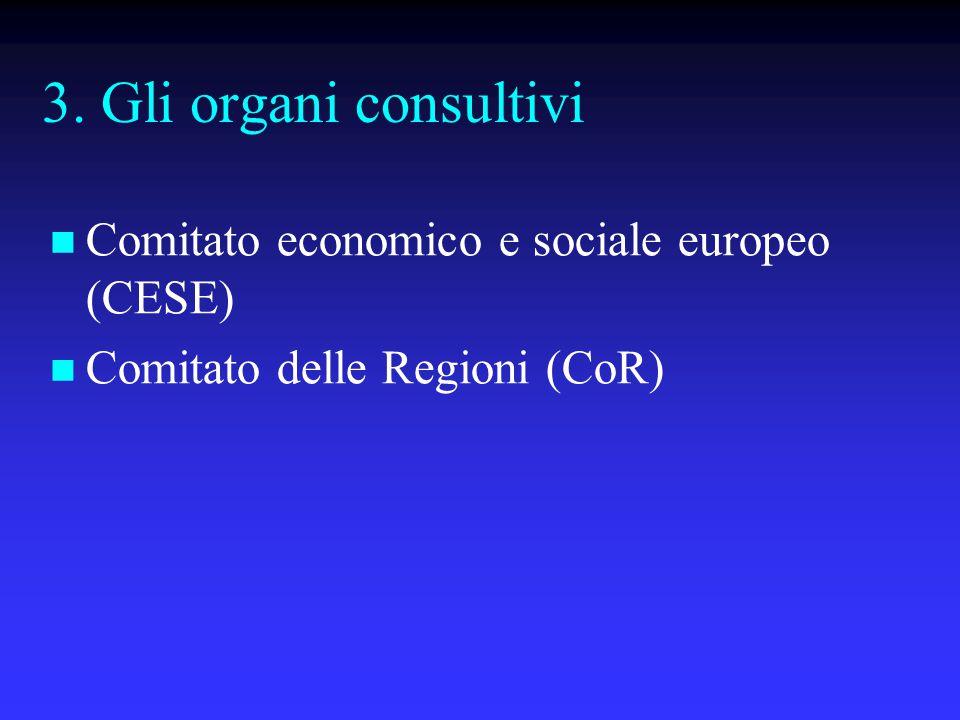 3. Gli organi consultivi Comitato economico e sociale europeo (CESE)