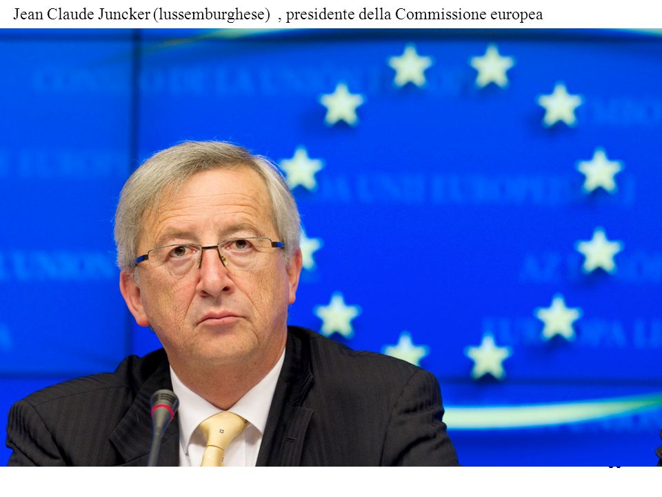 Jean Claude Juncker (lussemburghese) , presidente della Commissione europea