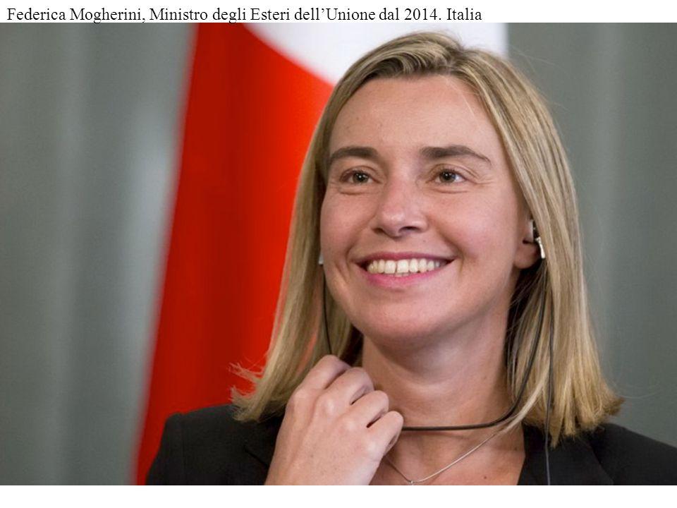 Federica Mogherini, Ministro degli Esteri dell'Unione dal 2014. Italia