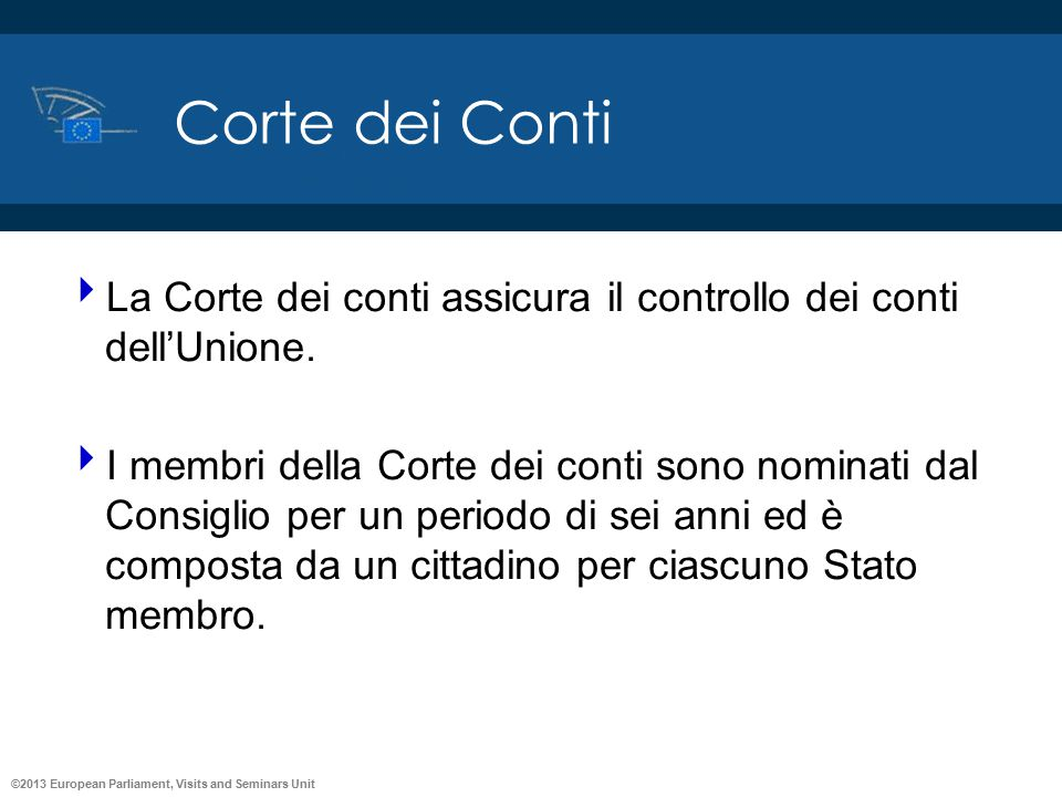 Corte dei Conti La Corte dei conti assicura il controllo dei conti dell'Unione.