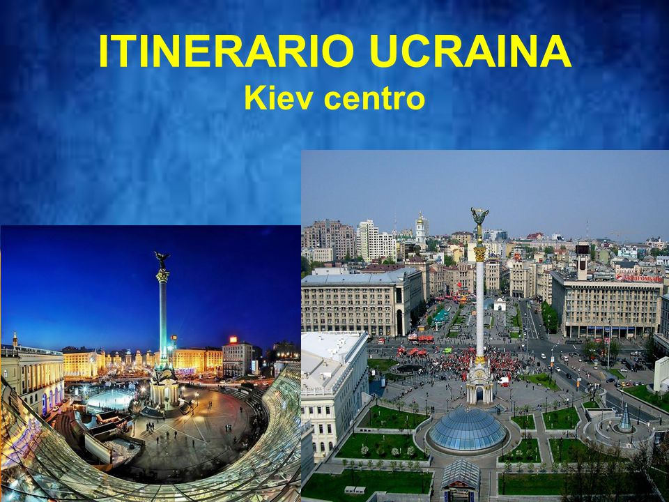 ITINERARIO UCRAINA Kiev centro