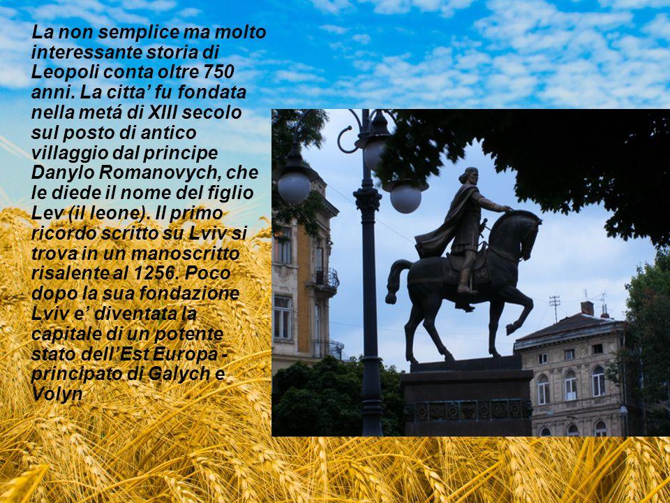 La non semplice ma molto interessante storia di Leopoli conta oltre 750 anni.