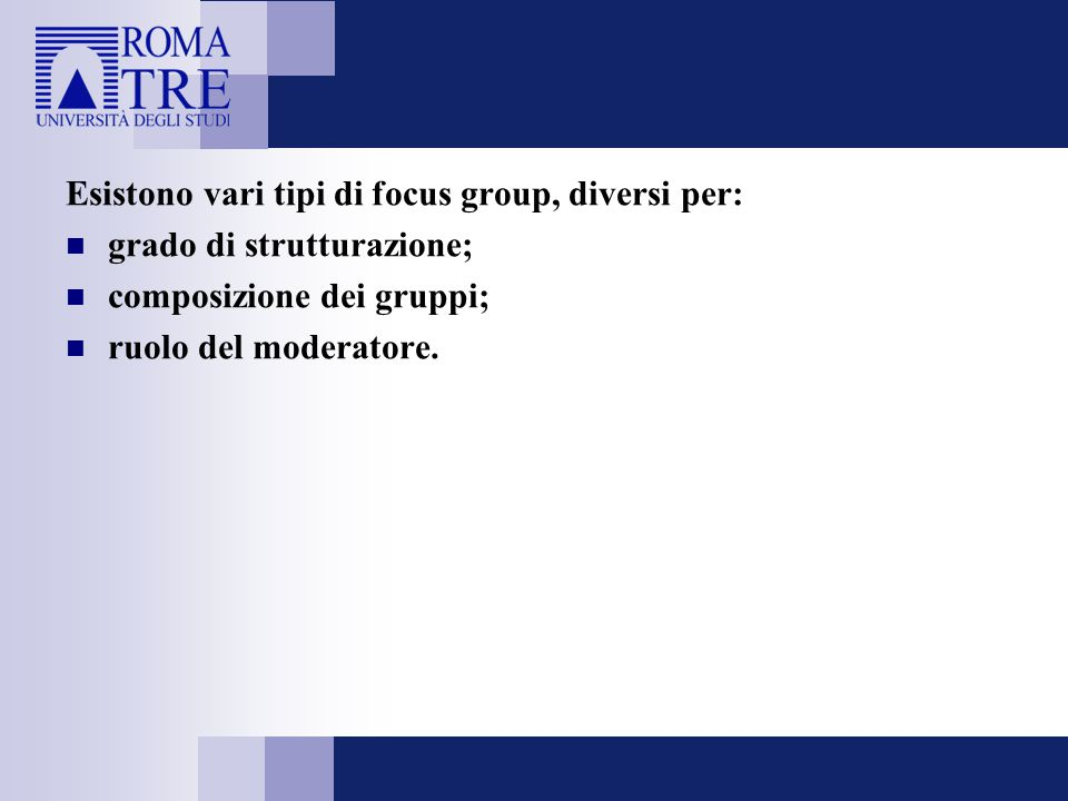 Esistono vari tipi di focus group, diversi per: