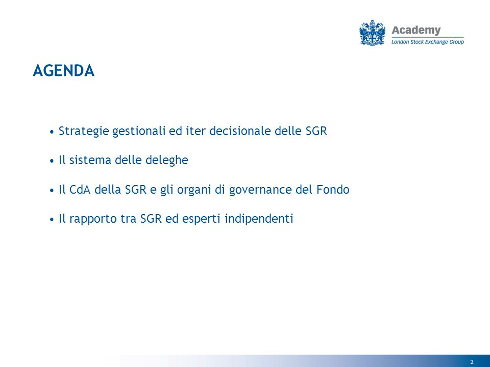 AGENDA Strategie gestionali ed iter decisionale delle SGR