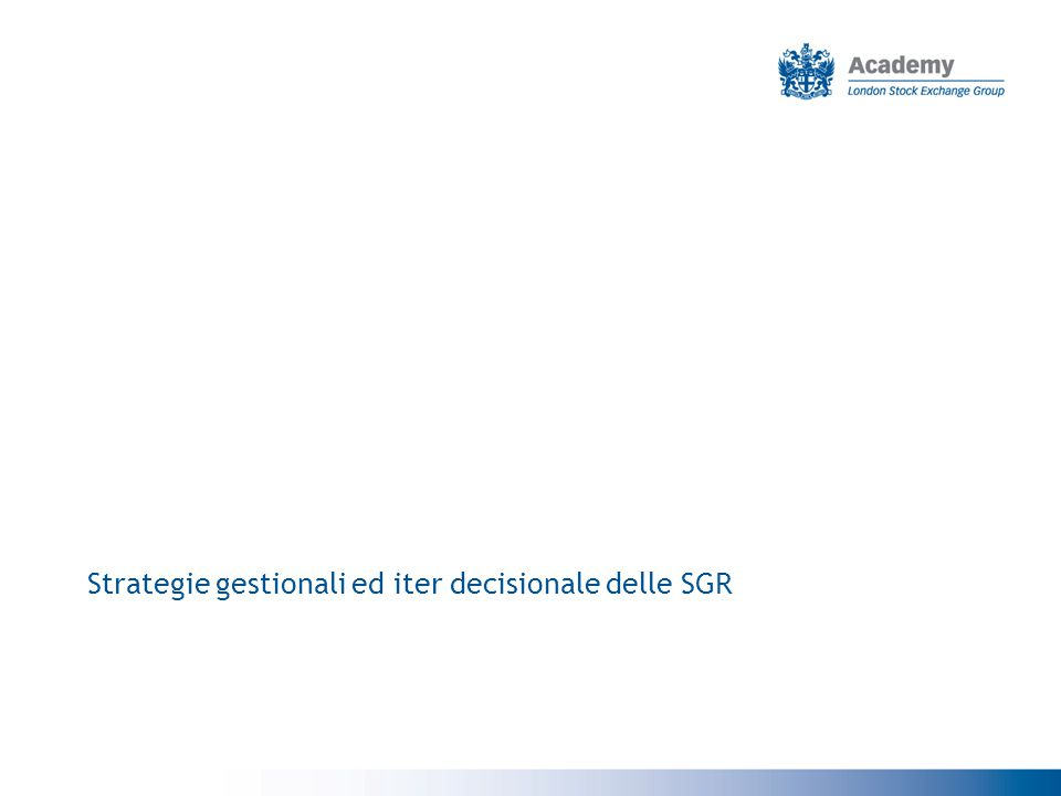 Strategie gestionali ed iter decisionale delle SGR