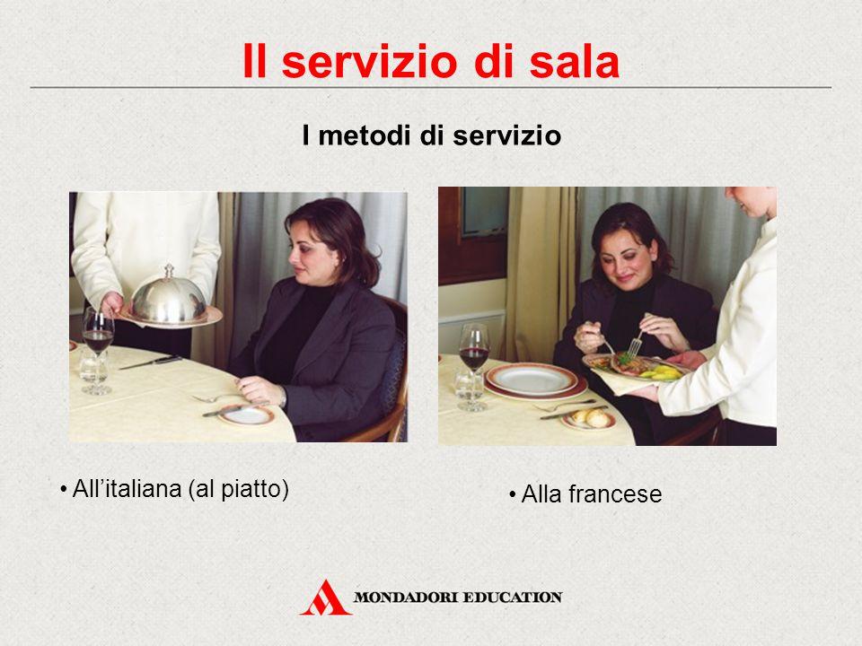 Il servizio di sala I metodi di servizio • All'italiana (al piatto)