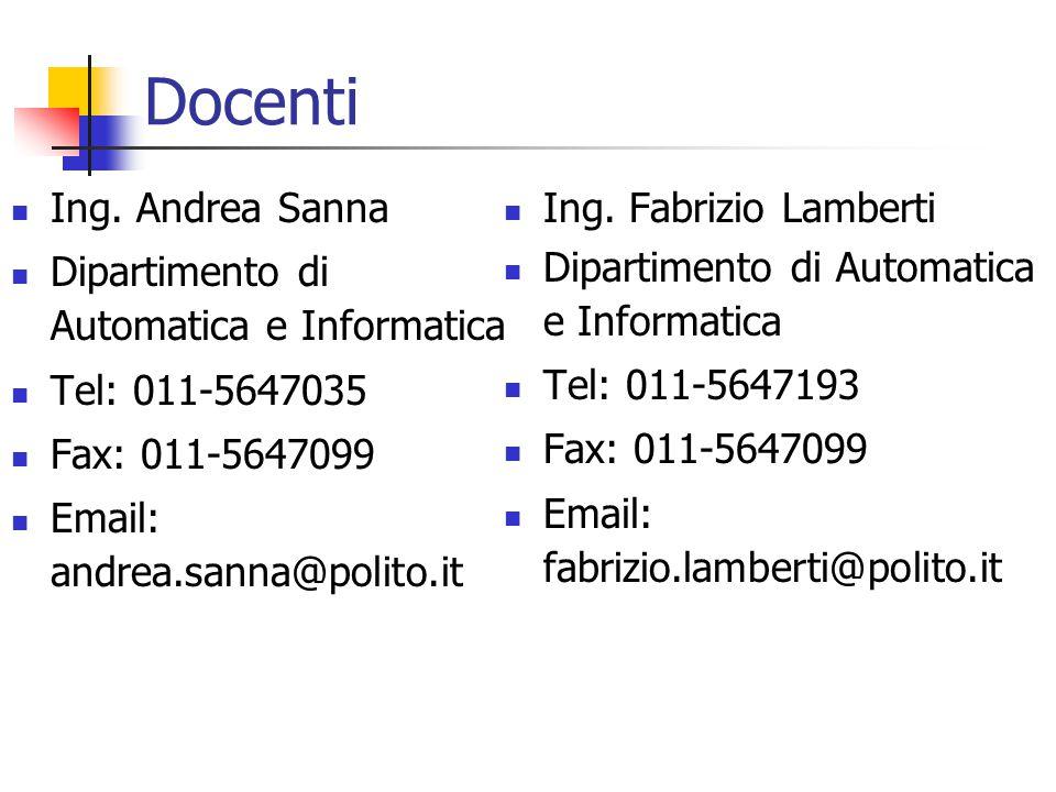 Docenti Ing. Andrea Sanna Dipartimento di Automatica e Informatica