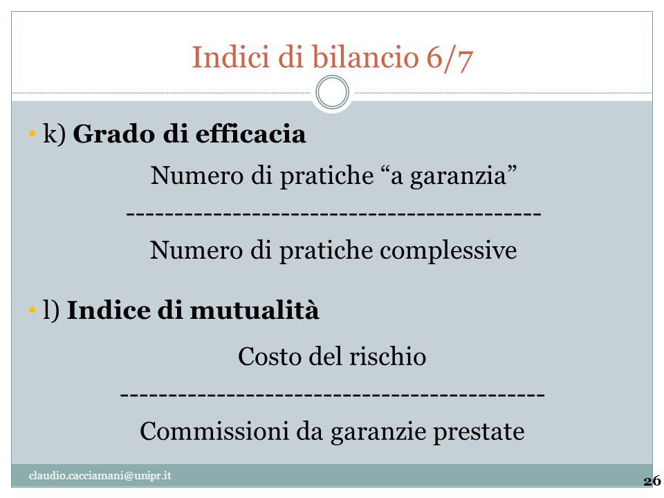 Indici di bilancio 6/7 k) Grado di efficacia