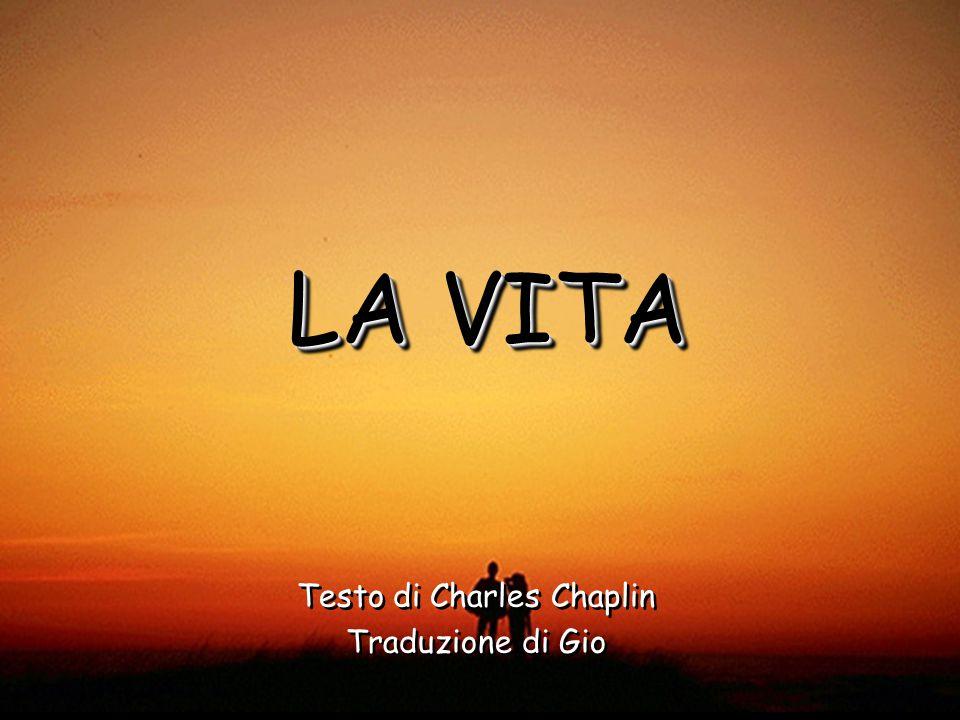 Testo di Charles Chaplin Traduzione di Gio