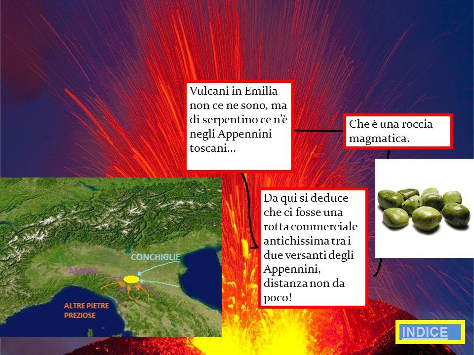 TIPOLOGIA Vulcani in Emilia non ce ne sono, ma di serpentino ce n'è negli Appennini toscani... È alta 22cm.