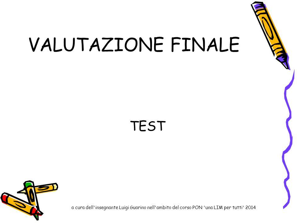 VALUTAZIONE FINALE TEST